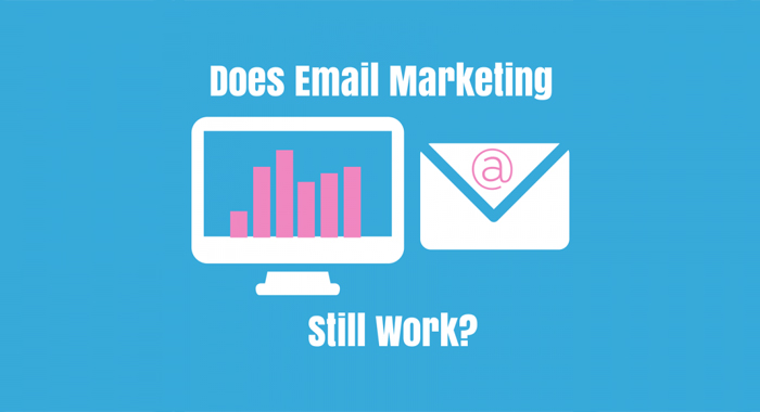 Does-Email-Marketing-Still-Work