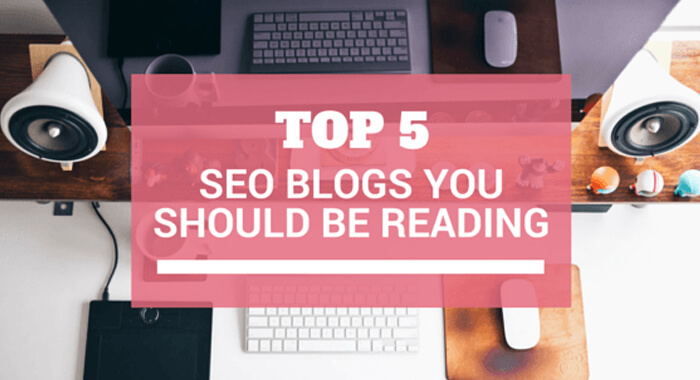 Top-5-SEO blog you should be reading