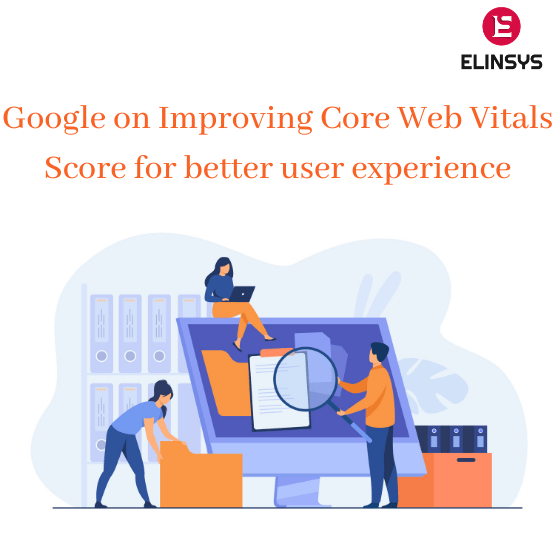 Google on Improving Core Web Vitals Score for better user experience